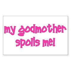 My Godmother Spoils Me! pink Sticker (Rectangular
