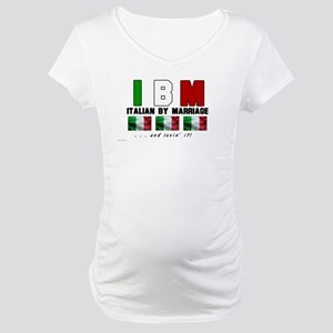 Italian By Marriage - and lov Maternity T-Shirt