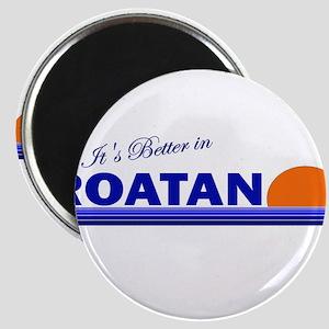 Its Better in Roatan, Hondura Magnet