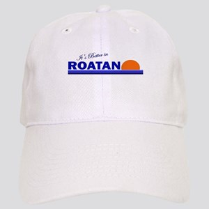 Its Better in Roatan, Hondura Cap