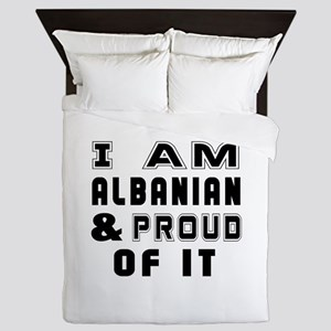 I Am Albanian And Proud Of It Queen Duvet