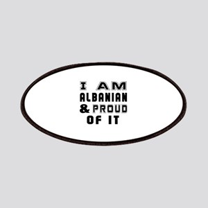 I Am Albanian And Proud Of It Patch
