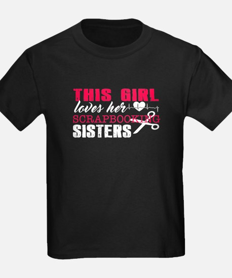 This Girl Loves Her Scrapbooking Sisters T-Shirt