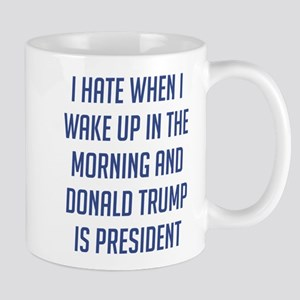 Trump I Wake Up Mugs