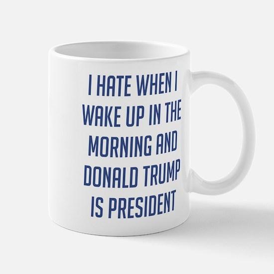 Trump I Wake Up Mugs
