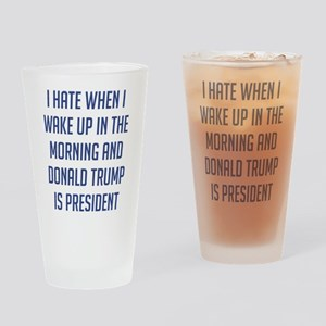 Trump I Wake Up Drinking Glass