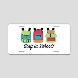 Stay In School Aluminum License Plate