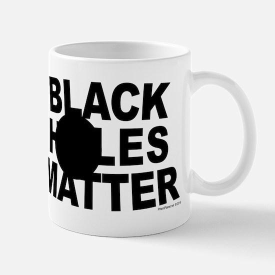 Black Holes Matter Mugs