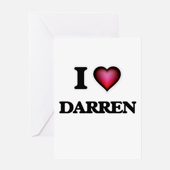 I love Darren Greeting Cards