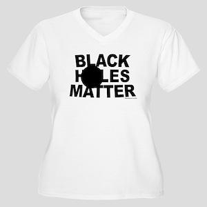 Black Holes Matter Plus Size T-Shirt