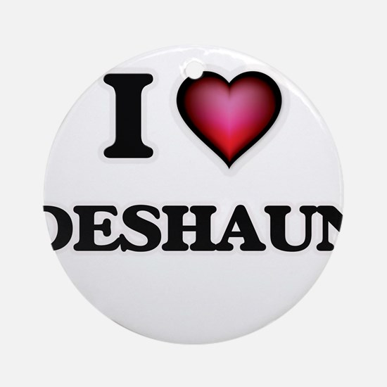 I love Deshaun Round Ornament
