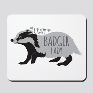 Crazy badger lady Mousepad