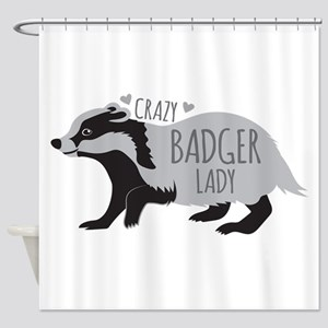Crazy badger lady Shower Curtain