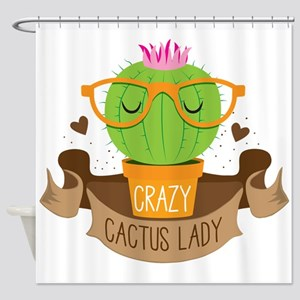Crazy cactus lady on a banner Shower Curtain