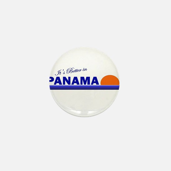 Its Better in Panama Mini Button
