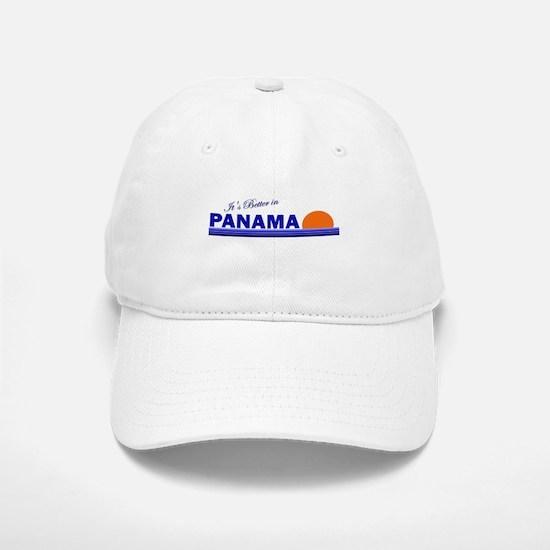 Its Better in Panama Baseball Baseball Cap