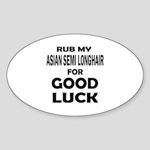 Rub my Asian Semi Longhair for good Sticker (Oval)