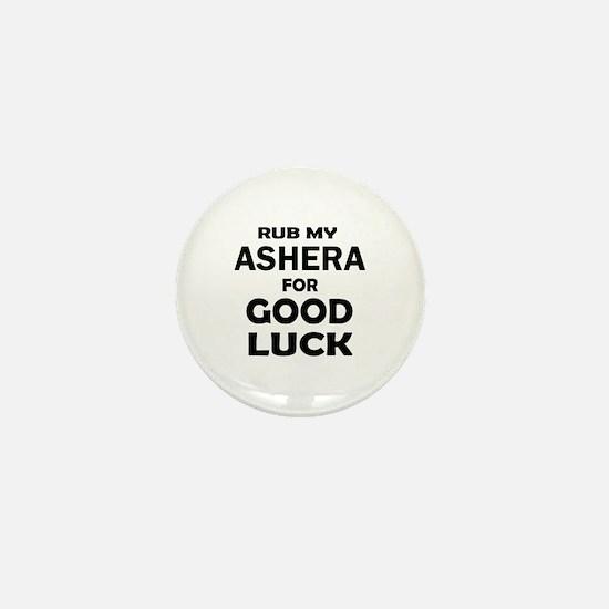 Rub my Ashera for good luck Mini Button