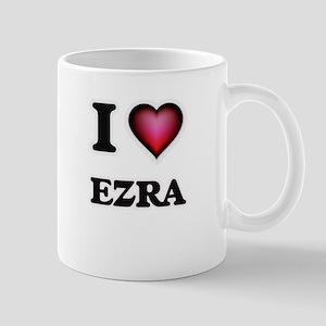 I love Ezra Mugs