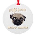 Shug The Scottish Pug Loves You Ornament