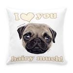 Shug The Scottish Pug Loves You Everyday Pillow