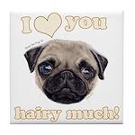Shug The Scottish Pug Loves You Tile Coaster