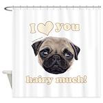 Shug The Scottish Pug Loves You Shower Curtain