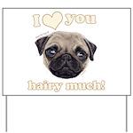 Shug The Scottish Pug Loves You Yard Sign