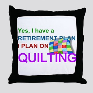 RETIREMENT PLAN - QUILTING Throw Pillow