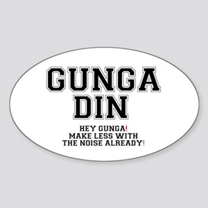 GUNGA DIN - MAKE LESS WITH THE NOISE! Sticker