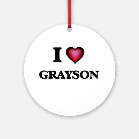 I love Grayson Round Ornament