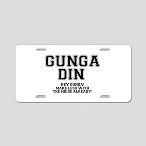 GUNGA DIN - MAKE LESS WITH Aluminum License Plate