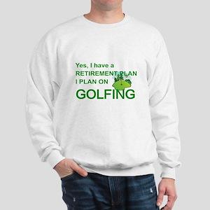 RETIREMENT PLAN - GOLF Sweatshirt