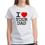 I heart your dad Women's T-Shirt