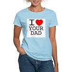 I heart your dad Women's Light T-Shirt