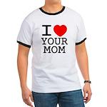 I heart your mom Ringer T