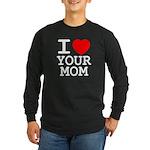 I heart your mom Long Sleeve Dark T-Shirt