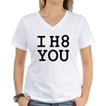 I h8 you Women's V-Neck T-Shirt