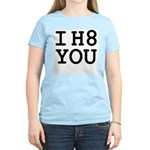I h8 you Women's Light T-Shirt