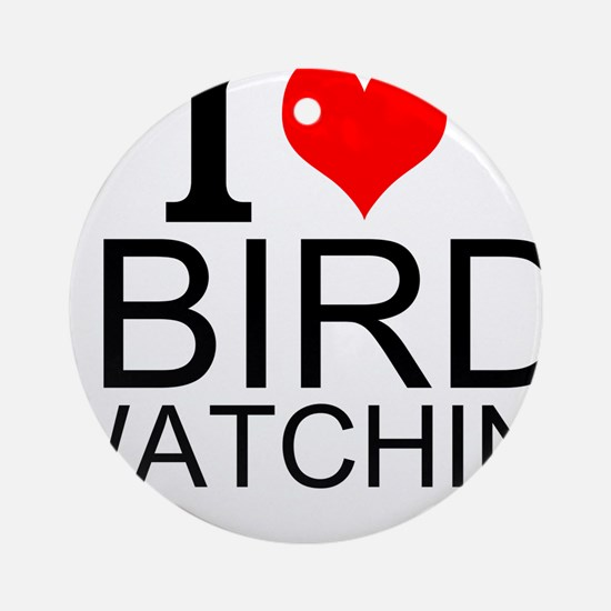 I Love Bird Watching Round Ornament