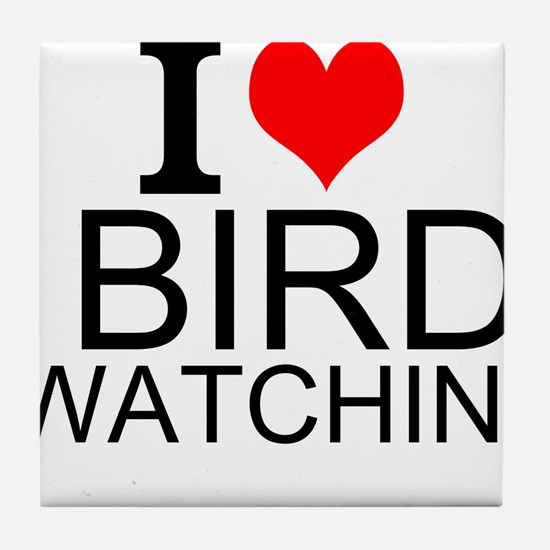 I Love Bird Watching Tile Coaster