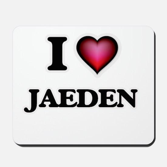 I love Jaeden Mousepad