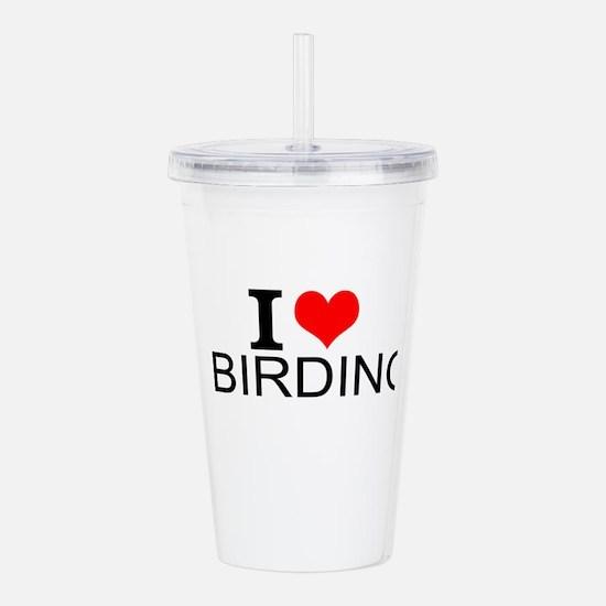 I Love Birding Acrylic Double-wall Tumbler