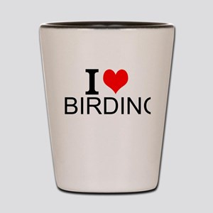 I Love Birding Shot Glass
