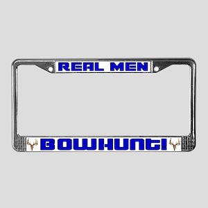 Real Men Bowhunt! License Plate Frame