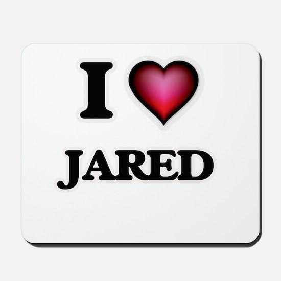 I love Jared Mousepad