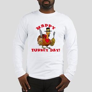 Happy Turkey Day Long Sleeve T-Shirt