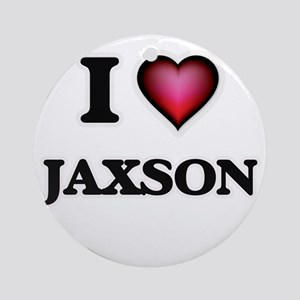 I love Jaxson Round Ornament