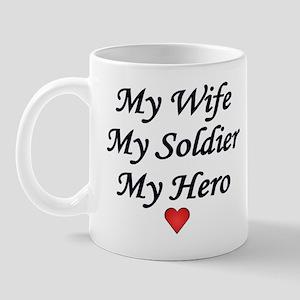 My Wife My Soldier My Hero Mug