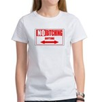 No bitching anytime Women's T-Shirt